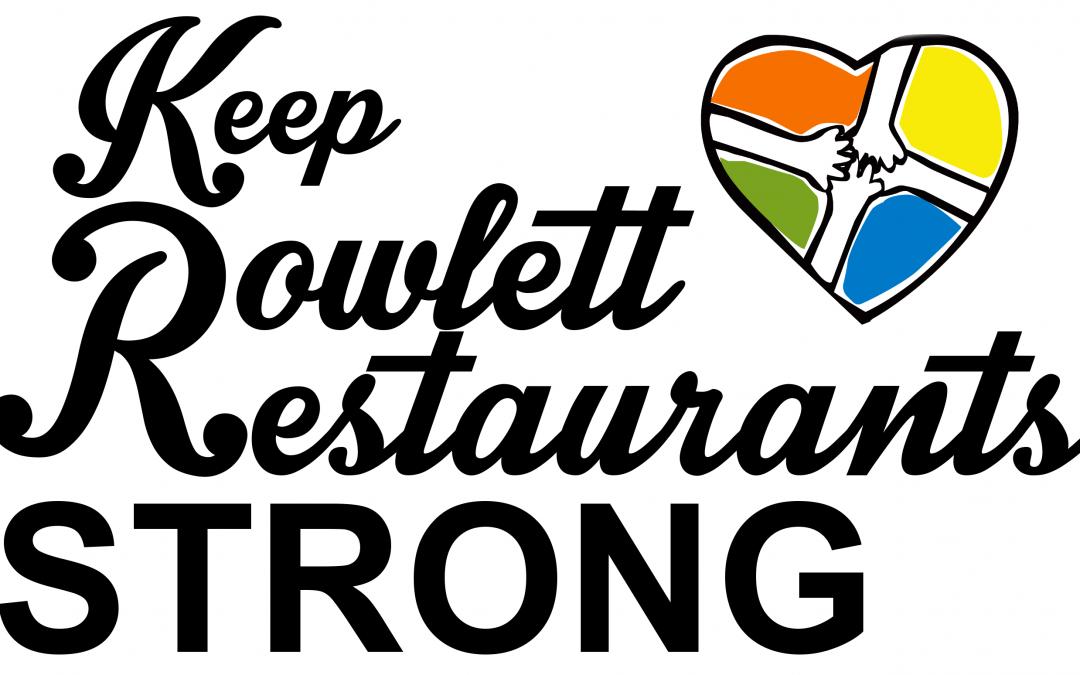 Keep Rowlett Restaurants Strong